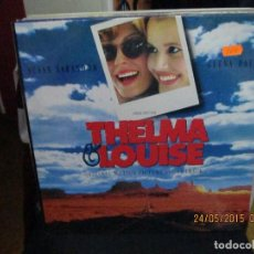 Discos de vinilo: THELMA & LOUISE ORIGINAL MOTION PICTURE SOUNDTRACK. Lote 189295686