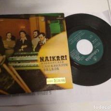 Discos de vinilo: NAIKARI / GIZONA JAIKI / SINGLE 45 RPM / EDITADO POR COLUMBIA 1976. Lote 189304392