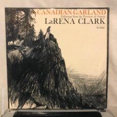 Discos de vinilo: LARENA CLARK ?– A CANADIAN GARLAND. Lote 189307751