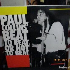 Discos de vinilo: PAUL COLLINS' BEAT – TO BEAT OR NOT TO BEAT. Lote 189359676