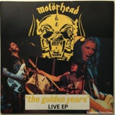 Discos de vinilo: MOTÖRHEAD – THE GOLDEN YEARS (LIVE) EP UK 1980 BRONZE. Lote 189442935