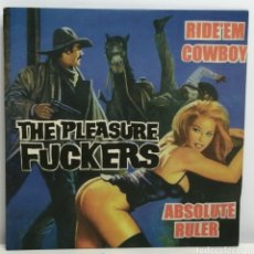 Dischi in vinile: THE PLEASURE FUCKERS, RIDE' EM COWBOY (I. SCARE 1999). Lote 189482696