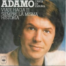 Discos de vinilo: ADAMO SIEMPRE LA MISMA HISTORIA CBS 1977 ESCASO Y RARO SINGLE. Lote 189501956