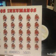 Discos de vinilo: LOS INHUMANOS - 30 HOMBRES SOLOS - LP 1988 PDELUXE . Lote 189504396