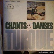 Discos de vinilo: CHANTS ET DANSES: TURQUIE - VINYL - ALBUM. Lote 189531150