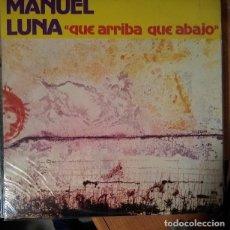 Disques de vinyle: MANUEL LUNA - QUE ARRIBA QUE ABAJO - VINYL - ALBUM. Lote 189531296