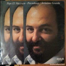 Discos de vinilo: JERONIMO GRANDA - PEPE EL MAZCAYU - PESCADORES - VINYL - SINGLE. Lote 189531546