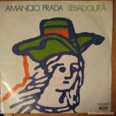 Discos de vinilo: AMANCIO PRADA - LELIADOURA - SEDIAME EU NA ERMIDA DE SAN SIMON - VINYL - SINGLE. Lote 189531571