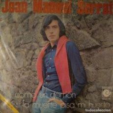 Discos de vinilo: JOAN MANUEL SERRAT - COMO UN GORRIÓN - SI LA MUERTE PISA MI HUERTO - VINYL - SINGLE. Lote 189531572