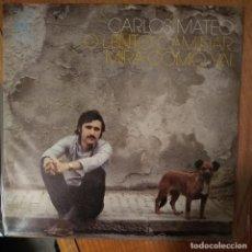 Discos de vinilo: CARLOS MATEO - O LENTO CAMIÑAR - MIRA COMO VAI - VINYL - SINGLE. Lote 189531595