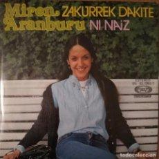Discos de vinilo: MIREN ARANBURU - ZAZURREK DAKITE - NI NAIZ - VINYL - SINGLE. Lote 189531602
