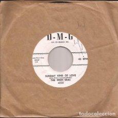 Discos de vinilo: SINGLE THE HIGH SEAS D-M-G 4000 SUNDAY KIND OF LOVE/WE GO TOGETHER DOO WOP USA 195?? DJ COPY. Lote 189539808