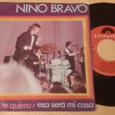 Discos de vinilo: NINO BRAVO. TE QUIERO, TE QUIERO. ESA SERA MI CASA. PYDOR. 1970.. Lote 189600830