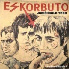 Discos de vinilo: ESKORBUTO JODIENDOLO TODO 1ª MAKETA 1983 JOYA PUNK MUY BUSCADO RAREZA CD NUEVO R.I.P. VULPESS M.C.D.. Lote 189601285