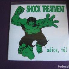 Discos de vinilo: SHOCK TREATMENT EP NO TOMORROW 1993 - ADIOS, TÚ! +3 PUNK POP RAMONES CASTELLON - SIN USO . Lote 189642598