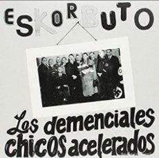 Discos de vinilo: ESKORBUTO LOS DEMENCIALES CHICOS ACELERADOS +2 SINGLE/EP REE. JOYA PUNK! RIP CICATRIZ VULPESS M.C.D.. Lote 189709375