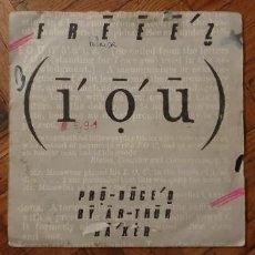 Discos de vinilo: FREEEZ – I.O.U. SELLO: VIRGIN – 105 535, BEGGARS BANQUET – 105 535 FORMATO: VINYL, 7 . Lote 189709738
