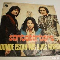 Discos de vinilo: SINGLE SANTABÁRBARA. DÓNDE ESTÁN TUS OJOS NEGROS. VEN CONMIGO. EMI 1976 SPAIN (PROBADO Y BIEN). Lote 189740983