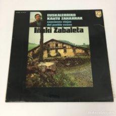 Discos de vinilo: LP - IÑAKI ZABALETA - EUSKALERRIKO KANTU ZAHARRAK. Lote 189749515