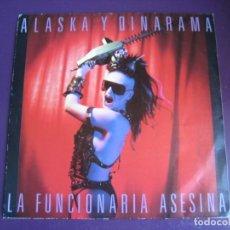 Discos de vinilo: ALASKA Y DINARAMA + LOS NIKIS - SG HISPAVOX 1986 LA FUNCIONARIA ASESINA + TOKYO - POCO USO. Lote 189759888