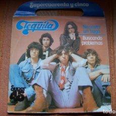 Discos de vinilo: SUPERCUARENTA Y CINCO TEQUILA. NECESITO UN TRAGO. BUSCANDO PROBLEMAS.. Lote 189760718