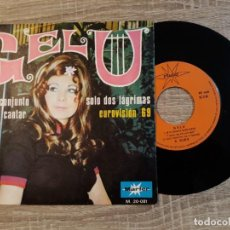 Discos de vinilo: GELU .EN TU CONJUNTO QUIERO CANTAR.SOLO DOS LÁGRIMAS,EUROVISION 69.UNICO.. Lote 189775353