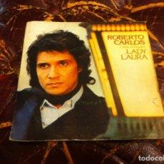 Discos de vinilo: SINGLE / EP. ROBERTO CARLOS. LADY LAURA. INTENTA OLVIDAR. 1979. Lote 189878537