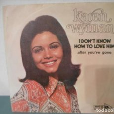 Discos de vinilo: KAREN WYMAN - I DON'T KNOW HOW TO LOVE HIM. Lote 189886118