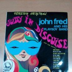 Discos de vinilo: JOHN FRED AND HIS PLAYBOY BAND - JUDY IN DISGUISE - BUEN ESTADO - LEER - VER FOTOS . Lote 189919686