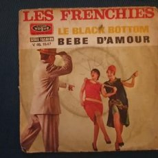 Discos de vinilo: LES FRENCHIES - FACE A :LE BLACK BOTTOM FACE B :BÉBÉ D'AMOUR. Lote 189951266