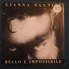 Discos de vinilo: GIANNA NANNINI – BELLO E IMPOSSIBILE SELLO: POLYDOR – 885 211-7 FORMATO: VINYL, 7 , 45 RPM . Lote 189951698
