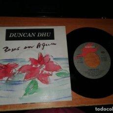 Discos de vinilo: DUNCAN DHU ROSAS EN EL AGUA / LAS REGLAS DEL JUEGO SINGLE VINILO MIKEL ERENTXUN DIEGO VASALLO RARO. Lote 189959137