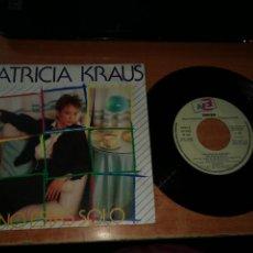 Discos de vinilo: PATRICIA KRAUS NO ESTAS SOLO SINGLE VINILO PROMOCIONAL EUROVISION ESPAÑA 1987 CONTIENE 2 TEMAS RARO. Lote 189961682