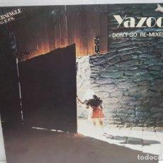 Discos de vinilo: SUPER SINGLE-YAZOO- DON'T GO.RE MIXES EN FUNDA ORIGINAL 1982. Lote 190008647