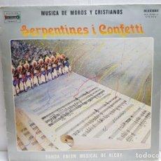 Discos de vinilo: LP-MOROS Y CRISTIANOS- SERPENTINES I CONFETTI EN FUNDA ORIGINAL 1982. Lote 190010828