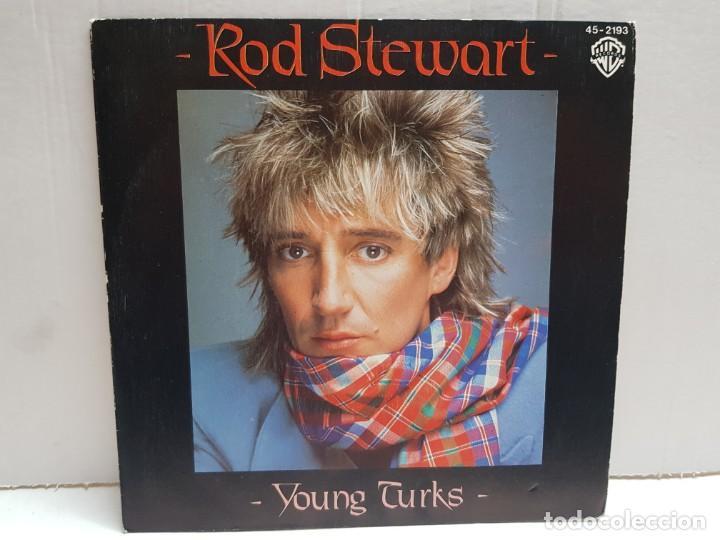 SINGLE-ROD STEWART-YOUNG TURKS EN FUNDA ORIGINAL AÑO 1982 (Música - Discos - Singles Vinilo - Pop - Rock Internacional de los 90 a la actualidad)