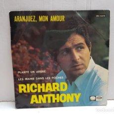 Discos de vinilo: SINGLE-RICHARD ANTHONY-ARANJUEZ ,MON AMOUR EN FUNDA ORIGINAL AÑO 1967. Lote 190017053