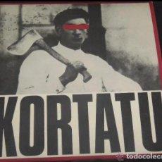 Discos de vinilo: KORTATU LP SOÑUA 1985 CARPETA!!!! (PARA EL QUE LA NECESITE) ESKORBUTO RIP UVI LARSEN NEGU GORRIAK. Lote 190041230