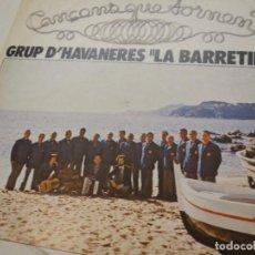 Discos de vinilo: DISCO VINILO . CANÇONS QUE TORNEN. GRUP D'HAVANERES LA BARRETINA DE MALGRAT DE MAR.. Lote 190062503