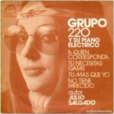 Discos de vinilo: GRUPO 220 Y SU PIANO ELECTRICO (J. SALGADO) - A QUIEN CORRESPONDA - EP SPAIN 1974 - BERTA ?FM68-268 . Lote 190067382