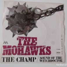 Discos de vinil: THE MOHAWKS - THE CHAMP / SOUND OF THE WITCHDOCTOR. Lote 190097232