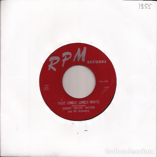 SINGLE JOHNNY GUITAR WATSON RPM 45X436 USA 1955 THOSE LONELY LONELY NIGHTS (Música - Discos - Singles Vinilo - Jazz, Jazz-Rock, Blues y R&B)