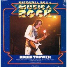 Discos de vinil: ROBIN TROWER - HISTORIA DE LA MUSICA ROCK. VOL. 91 - LP. Lote 190117032