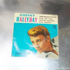 Discos de vinilo: JOHNNY HALLYDAY ---SHAKE THE HAND OF A FOOL / YOU´RE SIXTEN +2-- AÑO 1962 --(NM OR M- ) --( VG+ ). Lote 184724462