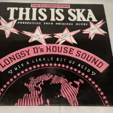Discos de vinilo: LONGSY D'S HOUSE SOUND -THIS IS SKA (THE ALL STARS REMIX)- (1989) MAXI-SINGLE 12. Lote 190139242