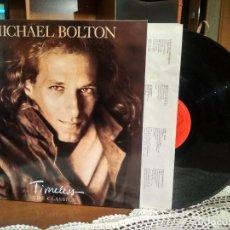 Discos de vinilo: MICHAEL BOLTON - TIMELESS ( THE CLASSICS ) - EDICION ESPAÑOLA - SONY 1992 PEPETO. Lote 190174458