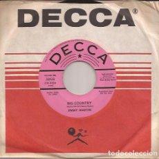 Discos de vinilo: SINGLE JIMMY MARTIN BIG COUNTRY DECCA 32132 USA 196??? DJ COPY PROMO. Lote 190200762