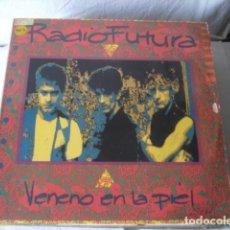 Discos de vinilo: RADIO FUTURA VENENO EN LA PIEL. Lote 190219533