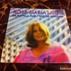 Discos de vinilo: SINGLE / EP. ROSA MARÍA LOBO. DÁME TU AMOR. SOY UN GORRIÓN. 1981. Lote 190332971