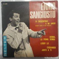 Discos de vinilo: EP / ENNIO SANGIUSTO / SI ENCUENTRAS A MI AMOR +3 / 1964. Lote 190355456